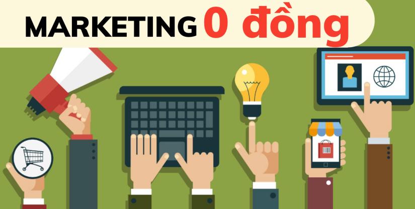 Marketing 0 đồng là gì? Hướng dẫn chi tiết làm marketing 0 đồng